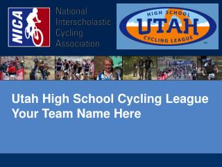 Utah High School Cycling League Your Team Name Here