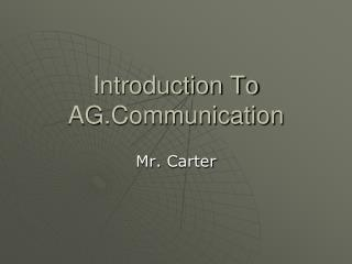 Introduction To  AG.Communication