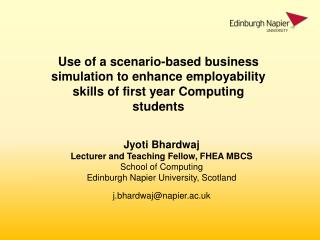 Jyoti Bhardwaj Lecturer and Teaching Fellow, FHEA MBCS School of Computing