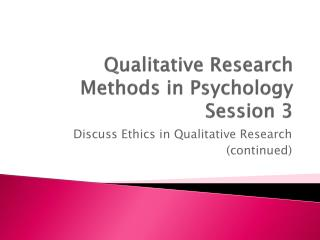 Qualitative Research Methods in Psychology Session 3
