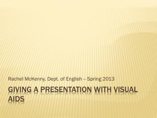 Giving a Presentation with Visual Aids