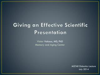 Giving  an Effective  Scientific Presentation