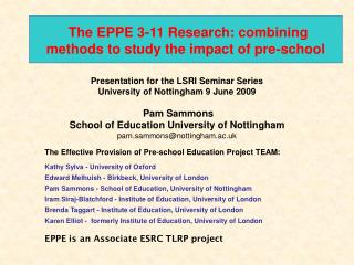 The EPPE 3-11 Research: combining methods to study the impact of pre-school