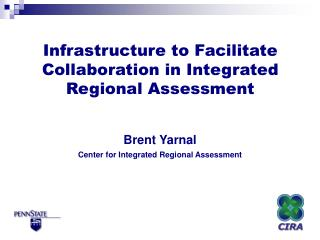 Infrastructure to Facilitate Collaboration in Integrated Regional Assessment