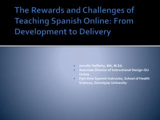 The Rewards and Challenges of Teaching Spanish Online: From Development to Delivery