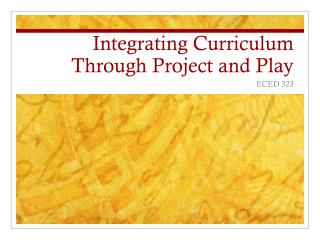 Integrating Curriculum Through Project and Play