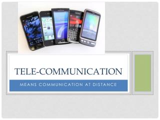 Tele- communication