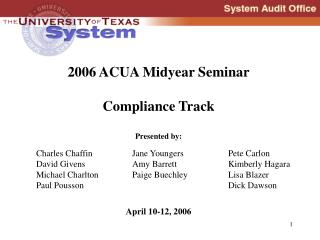 2006 ACUA Midyear Seminar Compliance Track Presented by: April 10-12, 2006