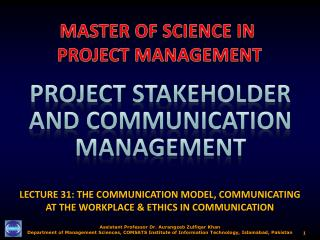 LECTURE 31: THE  COMMUNICATION MODEL, COMMUNICATING AT THE WORKPLACE & ETHICS IN COMMUNICATION