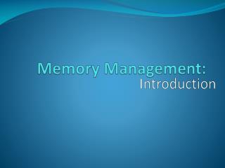 Memory  Management: