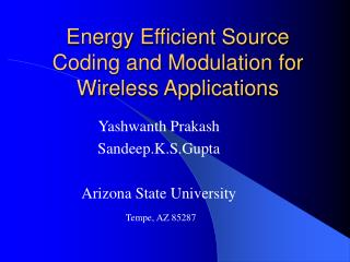 Energy Efficient Source Coding and Modulation for Wireless Applications