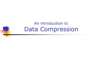 An introduction to Data Compression