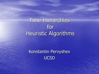 Time Hierarchies  for  Heuristic Algorithms