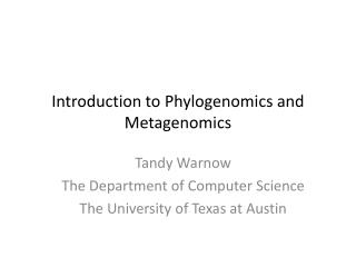 Introduction to  Phylogenomics  and  Metagenomics