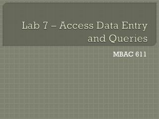 Lab 7 – Access Data Entry and Queries