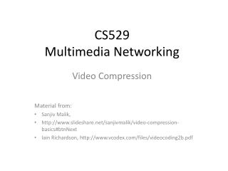 CS529 Multimedia Networking