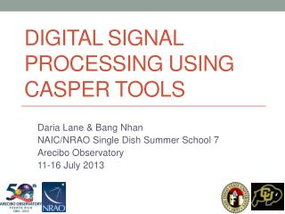 Digital Signal Processing Using CASPER Tools
