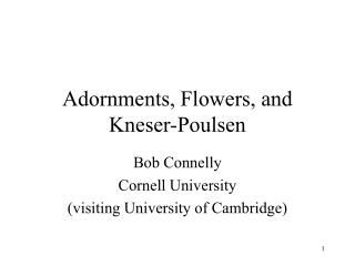 Adornments, Flowers, and Kneser-Poulsen