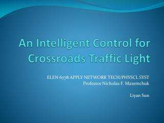 An Intelligent Control for Crossroads Traffic Light