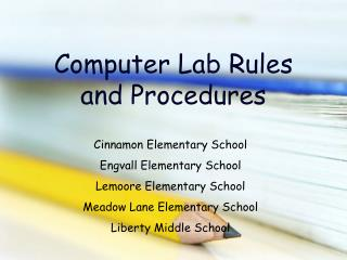 Computer Lab Rules and Procedures