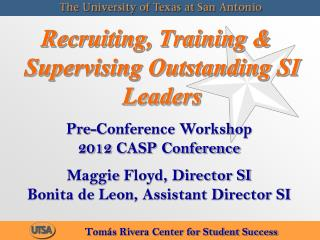 Recruiting, Training & Supervising Outstanding SI Leaders