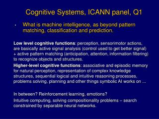 Cognitive Systems, ICANN panel, Q1