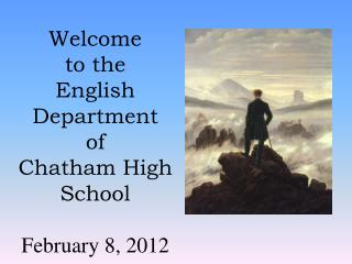Welcome  to the  English Department  of  Chatham High  School February 8, 2012