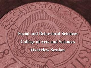 Social and Behavioral Sciences College of Arts and Sciences  Overview Session