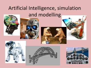 Artificial Intelligence, simulation and modelling