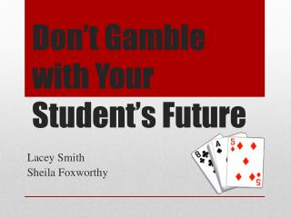 Don't Gamble with Your Student's Future