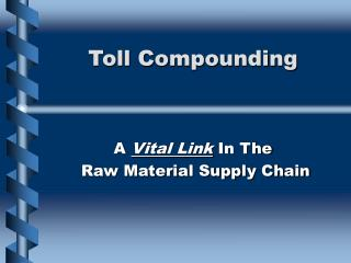 Toll Compounding