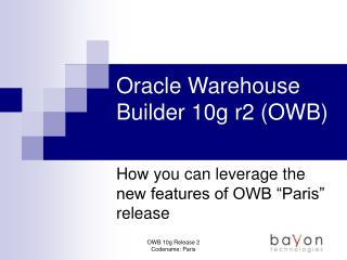 PPT - Oracle Warehouse Builder 10g r2 (OWB) PowerPoint