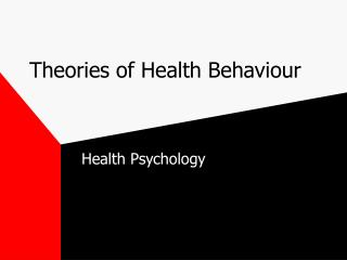 Theories of Health Behaviour