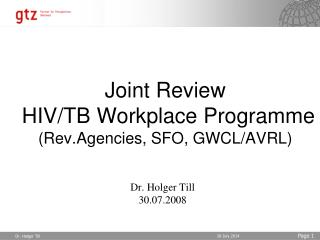 Joint Review  HIV/TB Workplace Programme  (Rev.Agencies, SFO, GWCL/AVRL)