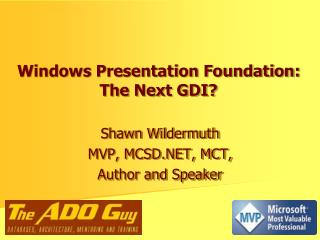 Windows Presentation Foundation:  The Next GDI?