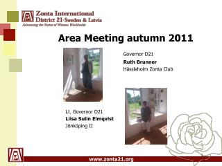 Area Meeting autumn 2011 Governor D21  Ruth Brunner  				Hässleholm Zonta Club