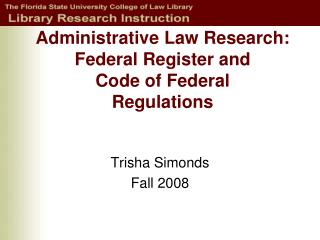 Administrative Law Research:  Federal Register and Code of Federal Regulations