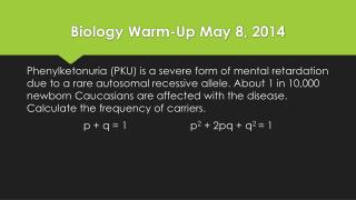 Biology Warm-Up May  8 ,  2014