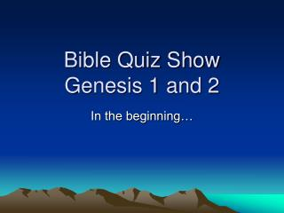 Bible Quiz Show Genesis 1 and 2