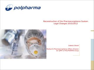 Reconstruction  of the  Pharmacovigilance  System   Legal Changes  2010/2012