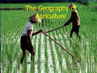 The Geography of Agriculture