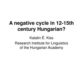 A  negative cycle  in 12-15th century Hungarian?