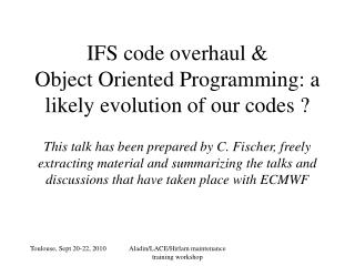 IFS code overhaul & Object Oriented Programming: a likely evolution of our codes ?