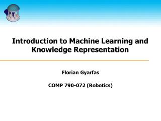 Introduction to Machine Learning and Knowledge Representation