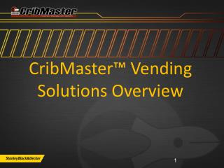 CribMaster™ Vending Solutions Overview