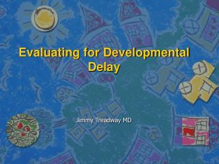 Evaluating for Developmental Delay