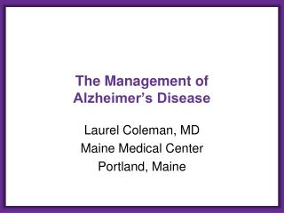 The Management of  Alzheimer's Disease