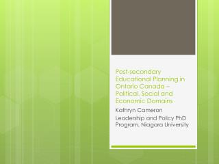 Post-secondary Educational Planning in Ontario Canada – Political, Social and Economic Domains