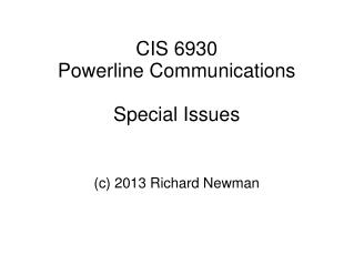 CIS 6930 Powerline Communications Special Issues