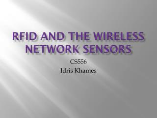 RFID And The Wireless Network Sensors
